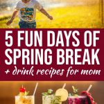 5 Days of Spring Break Activities (Plus Spring Cocktails for Mom Because Spring Break) 1 Daily Mom Parents Portal