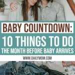 10 Things to do the month before baby comes 1 Daily Mom Parents Portal