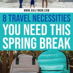 8 Travel Necessities You Need This Spring Break 1 Daily Mom Parents Portal