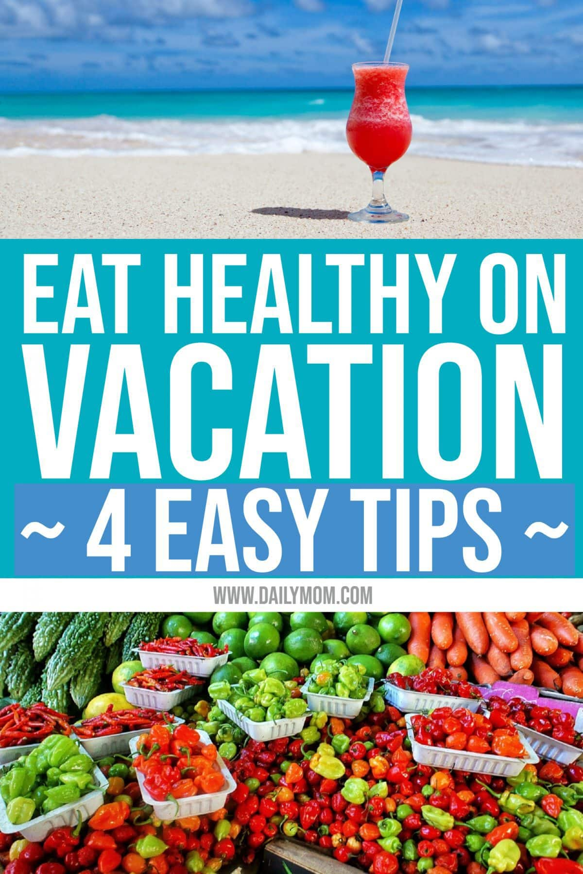 4 Easy Tips To Eat Healthy On Vacation