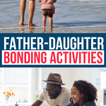 25 Dad And Daughter Activities To Try This Year 1 Daily Mom Parents Portal