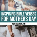 Mother's Day Bible Verses to Encourage the Mamas in Your Life 1 Daily Mom Parents Portal