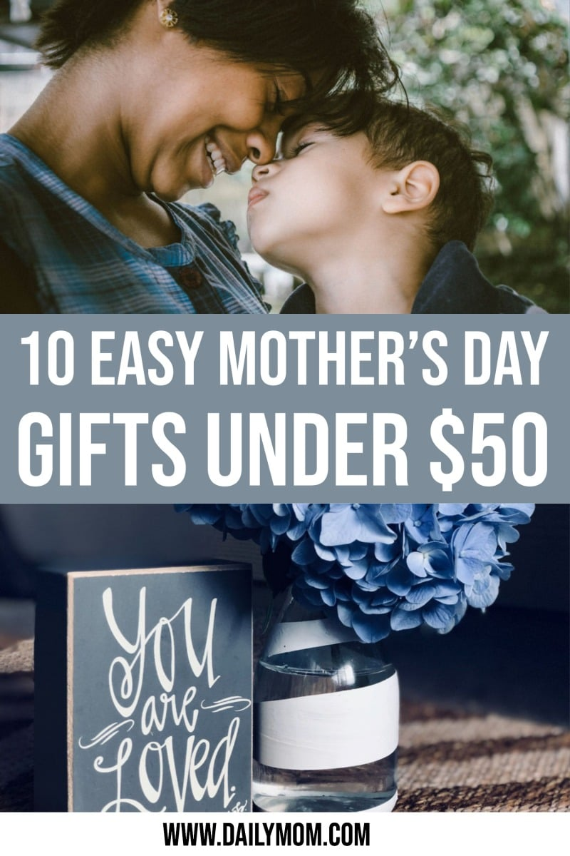 10 Easy Mother's Day Gifts Under $50