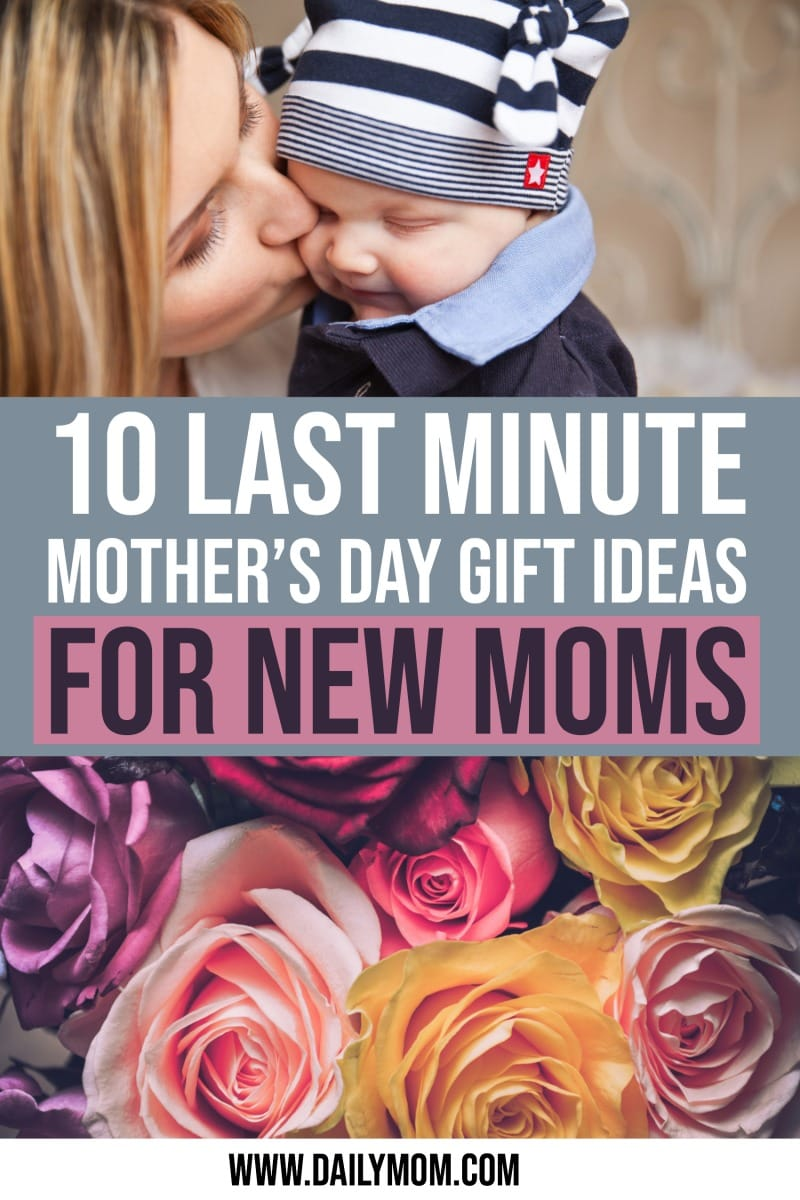 10 Last Minute Mother's Day Gift Ideas For New Moms