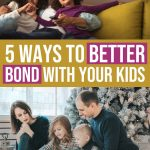 5 Ways to Better Bond with Your Kids 1 Daily Mom Parents Portal