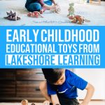 Educational Toys for Toddlers and Children with Lakeshore Learning 1 Daily Mom Parents Portal