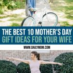 The 10 Best Mother's Day Gift Ideas for Your Wife 1 Daily Mom Parents Portal