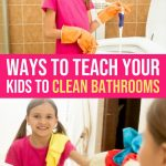 4 Smarter Ways to Teach Your Kids to Clean Bathrooms 1 Daily Mom Parents Portal