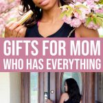 Unforgettable Gifts For The Mom Who Has Everything