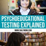 Psychoeducational Testing Explained 1 Daily Mom Parents Portal