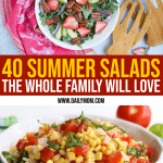 40 Summer Salads the Whole Family will Love 1 Daily Mom Parents Portal