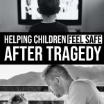 Helping Children Feel Safe After Tragedy 1 Daily Mom Parents Portal