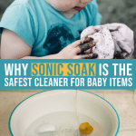 Why Sonic Soak is the Safest Cleaner for Your Baby Items 1 Daily Mom Parents Portal