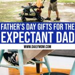 9 Father's Day Gifts For Expectant Dads 1 Daily Mom Parents Portal