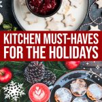 7 Kitchen Must-haves For The Holidays
