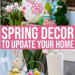 Spring Decor To Update Your Home's Interior And Exterior