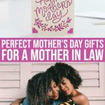Perfect Mother's Day Gifts For A Mother In Law