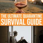 The Ultimate Quarantine Survival Guide