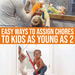 Chore List By Age: Easy Ways To Assign Family Chores To Kids As Young As 2!
