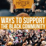 Ways To Love And Support The Black Community