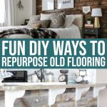 How To Upcycle Old Flooring