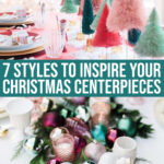 7 Festive Styles To Inspire Your Christmas Centerpiece For The Table