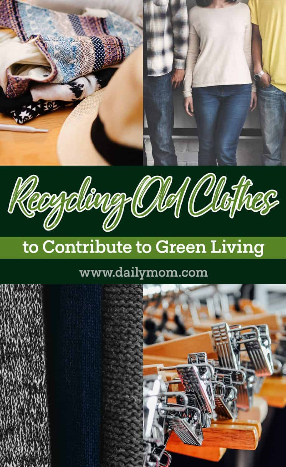 Recycling Old Clothes to Contribute to Green Living 6 Daily Mom Parents Portal