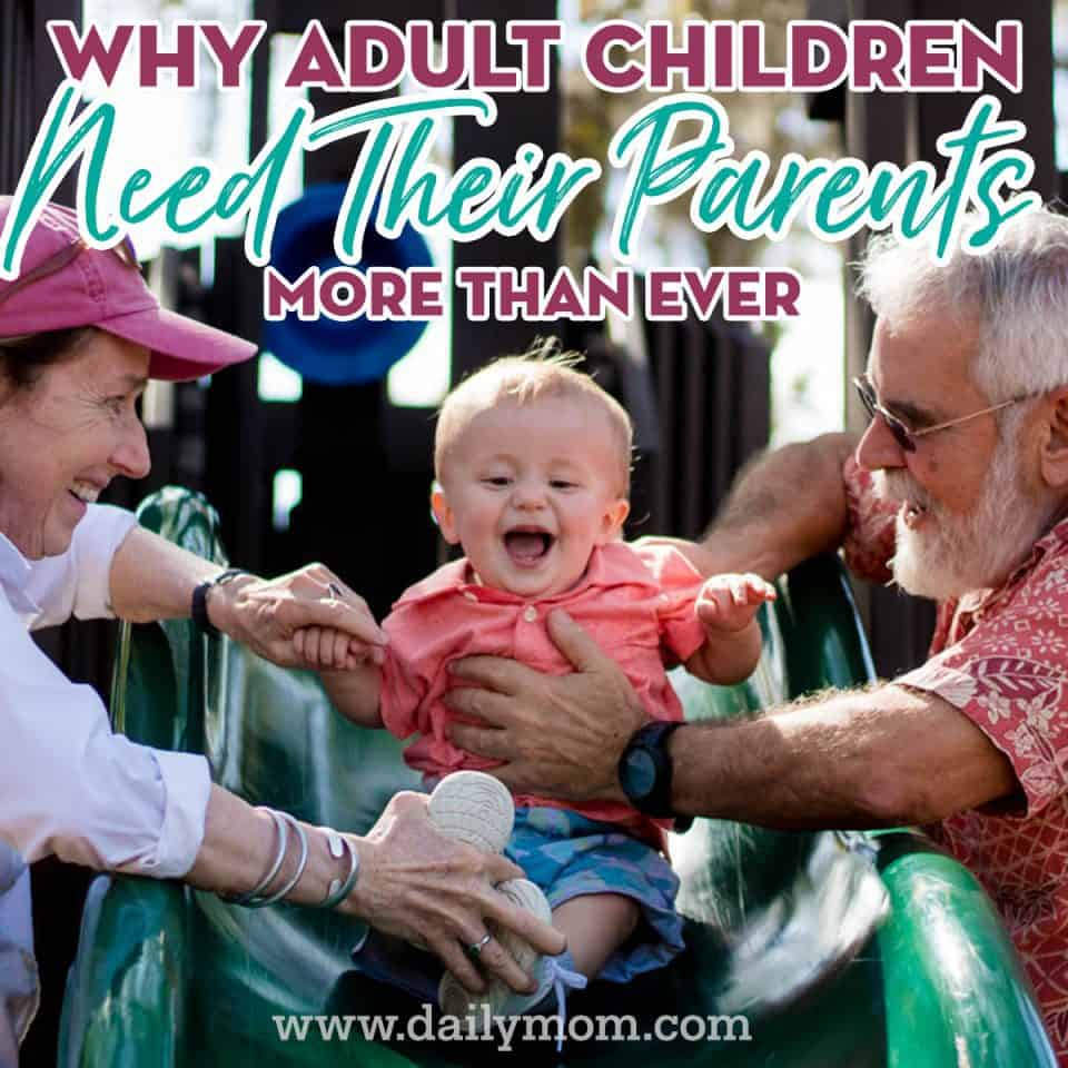 Why Adult Children Need Their Parents More than Ever 1 Daily Mom Parents Portal